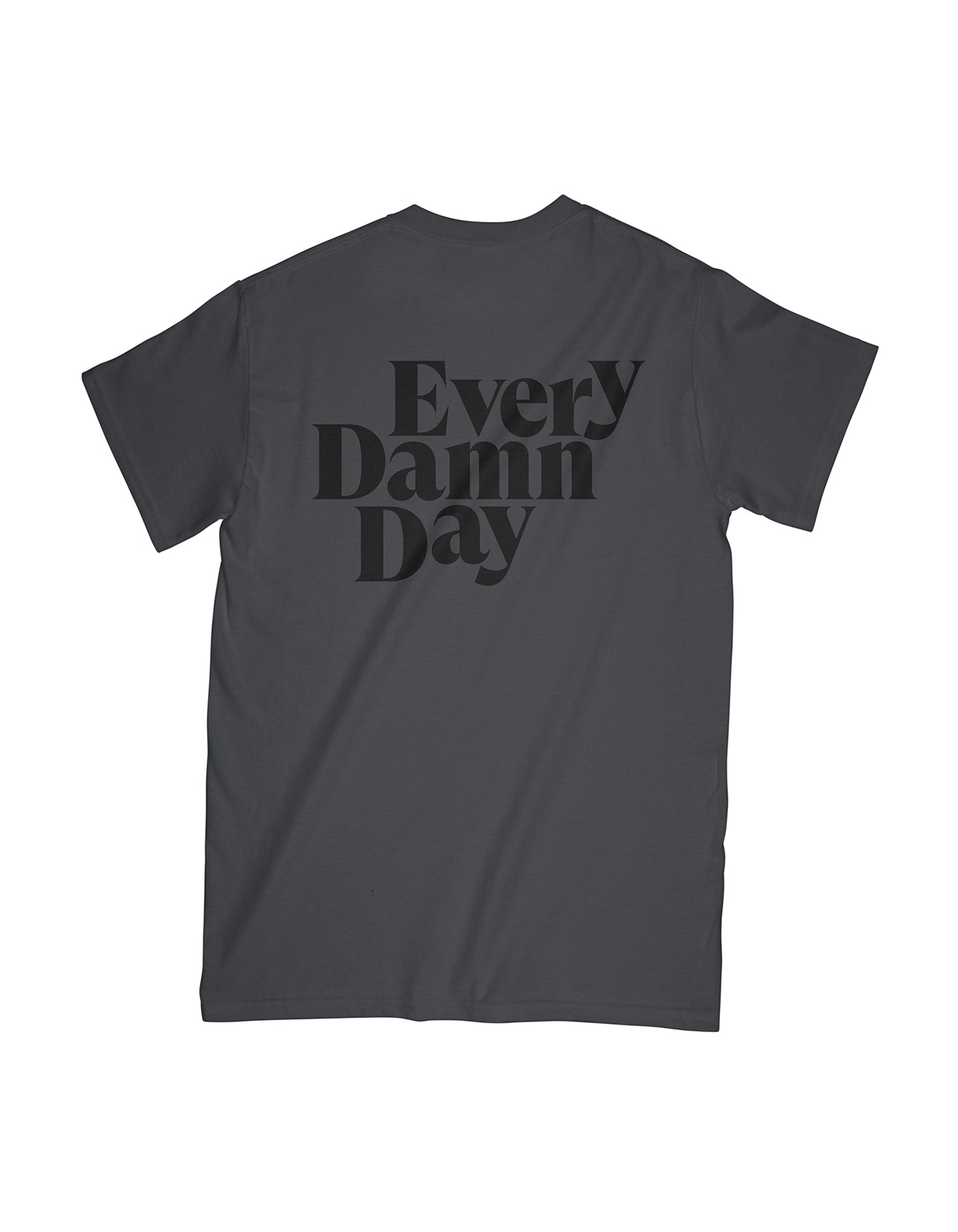 Every Damn Day T-shirts - Charcoal/Black